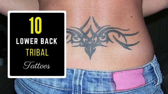 10 lower back tribal tattoos amazing tattoo ideas for Top 10 tattoo shops in nyc