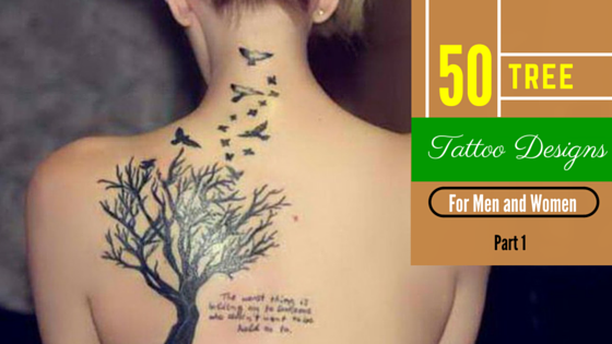 50 Tree Tattoo Designs For Men And Women Part 1 Amazing Tattoo Ideas