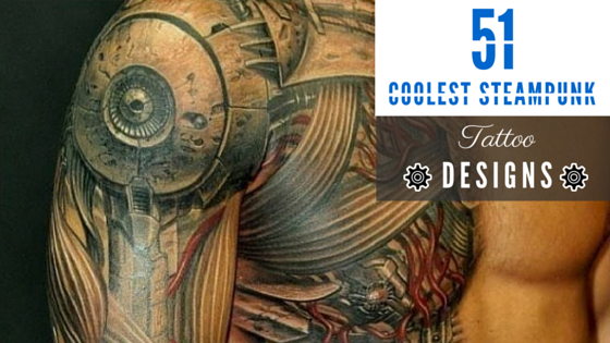 51 coolest steampunk tattoo designs amazing tattoo ideas for Top 10 tattoo shops in nyc