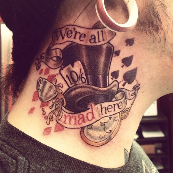 We Are All Mad Here Neck Tattoo Amazing Tattoo Ideas